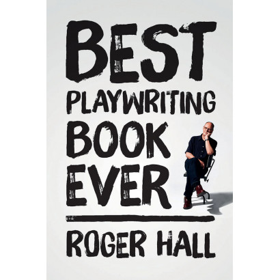 Best Playwriting Book Ever, by Roger Hall (Education)