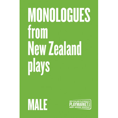 Monologues from NZ Plays - Male , by Various (Plays)