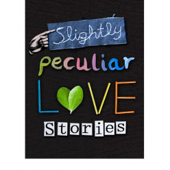 Slightly Peculiar Love Stories