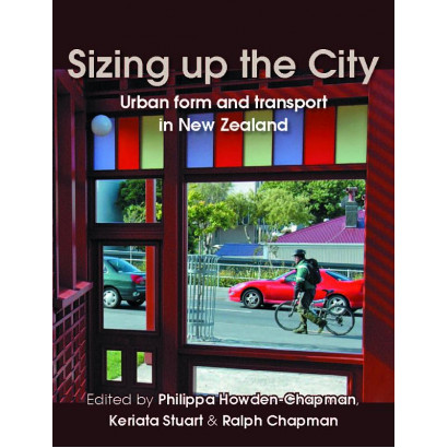 Sizing up the City: Urban form and transport in New Zealand, by P. Howden-Chapman et al (Science & Natural History)