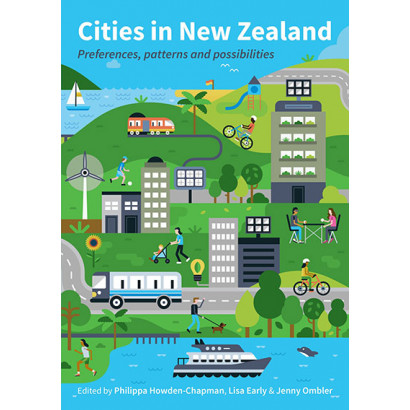Cities in New Zealand: Preferences, patterns and possibilities, by Edited by Philippa Howden-Chapman, Lisa Early & Jenny Ombler (Māori / Pacific (contemporary))