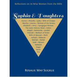 Sophia & Daughters: Wise Women from the Bible