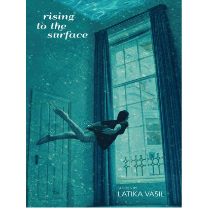Rising to the Surface, by Latika Vasil (Fiction & Literature)