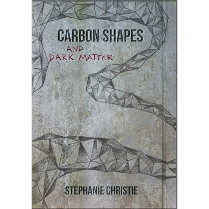 Carbon Shapes and Dark Matter, by Stephanie Christie (Fiction)