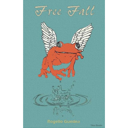 Free Fall, by Rogelio Guedea (Fiction)