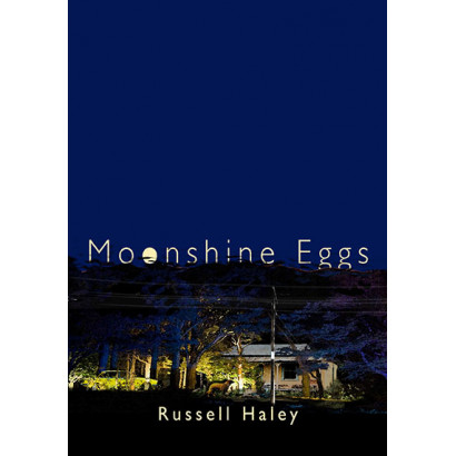 Moonshine Eggs, by Russell Haley (Fiction)
