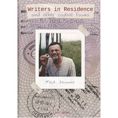Writers in Residence and other captive fauna, by Ted Jenner (Fiction)