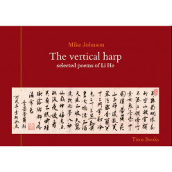 The Vertical Harp: selected poems of Li He