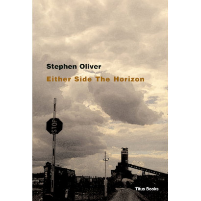 Either Side the Horizon, by Stephen Oliver (Fiction)