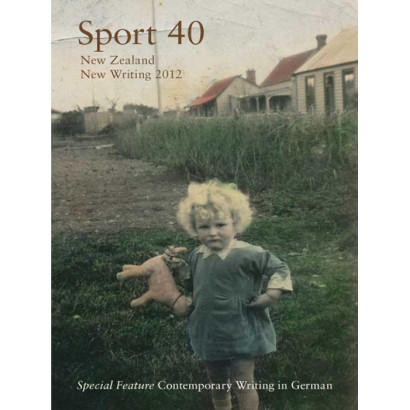 Sport 40: New Zealand New Writing 2012, by Fergus Barrowman and Sally-Ann Spencer (Eds) (Fiction & Literature)