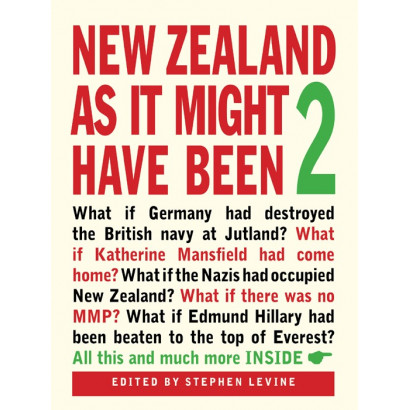 New Zealand As It Might Have Been 2, by Stephen Levine (ed) (New Zealand History)