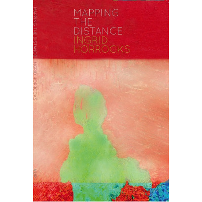 Mapping the Distance, by Ingrid Horrocks (Fiction & Literature)