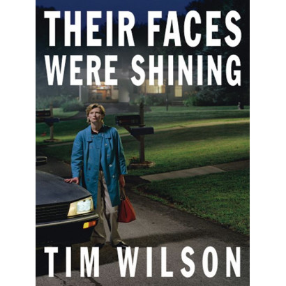 Their faces were shining, by Tim Wilson (Fiction & Literature)
