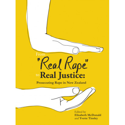 "From ""Real Rape"" to Real Justice, by Elisabeth McDonald and Yvette Tinsley (eds) (Business)"