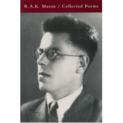 The Collected Poems of R.A.K. Mason
