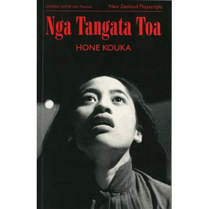 Nga Tangata Toa, by Hone Kouka (Plays)