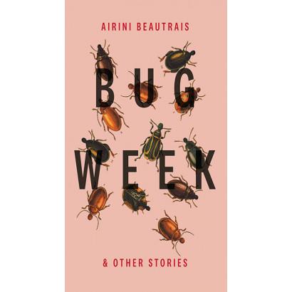 Bug Week, by Airini Beautrais (Fiction)