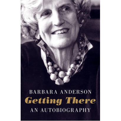 Getting There: An Autobiography, by Barbara Anderson (Biography)