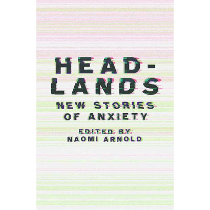 Headlands: New Stories of Anxiety, by Naomi Arnold (Health)