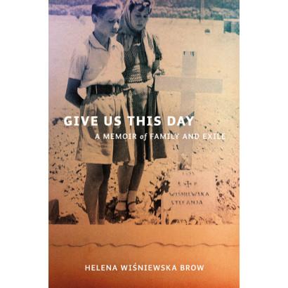 Give Us This Day, by Helena Wiśniewska Brow (Biography & Memoir)