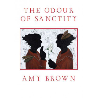 The Odour of Sanctity, by Amy Brown (Fiction & Literature)