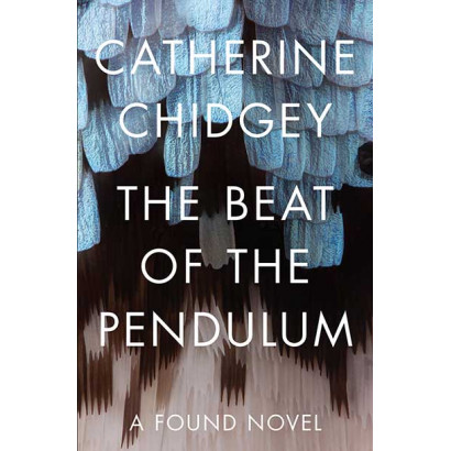 The Beat of the Pendulum, by Catherine Chidgey (Fiction)