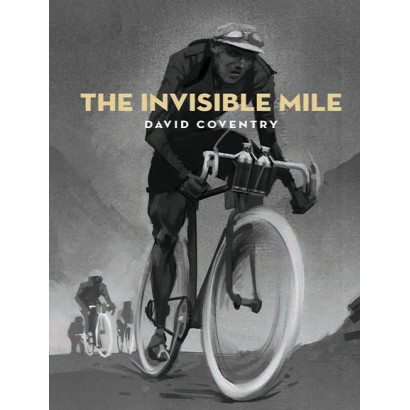The Invisible Mile, by David Coventry (Fiction)