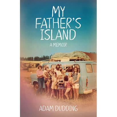 My Father's Island: A Memoir, by Adam Dudding (Biography)