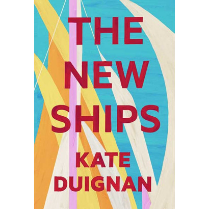 The New Ships, by Kate Duignan (Fiction)