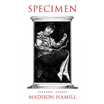 Specimen, by Madison Hamill (Biography)