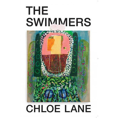 The Swimmers, by Chloe Lane (Fiction)