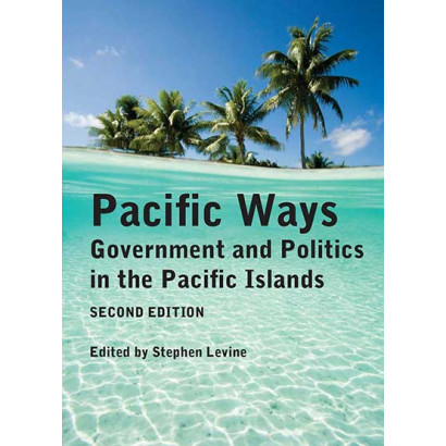 Pacific Ways (Second Edition), by Stephen Levine (Government)