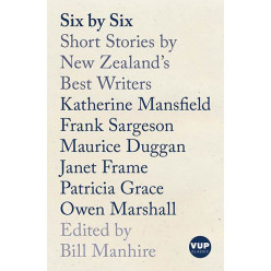 Six by Six: Short Stories by New Zealand's Best Writers