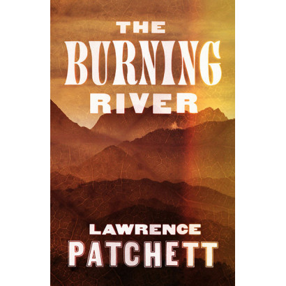 The Burning River, by Lawrence Patchett (Fiction)
