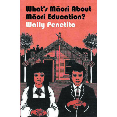 What's Māori About Māori Education?, by Wally Penitito (Education)