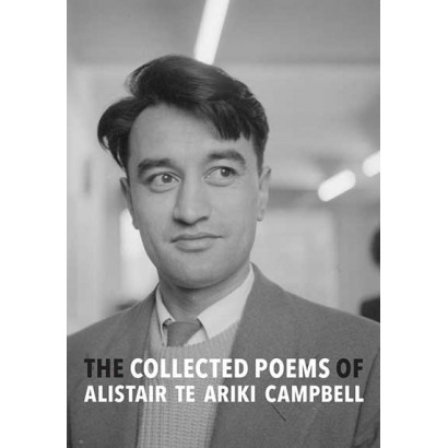 The Collected Poems of Alistair Te Ariki Campbell, by Alistair Te Ariki Campbell (Fiction)