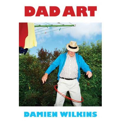 Dad Art, by Damien Wilkins (Fiction)